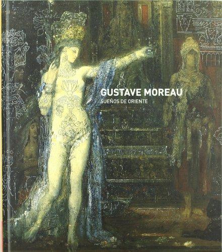 Gustave Moreau, Sueños de Oriente por Gustave Moreau