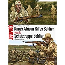 King's African Rifles Soldier vs Schutztruppe Soldier: East Africa 1917-18 (Combat)