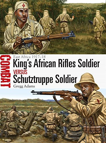 King's African Rifles Soldier vs Schutztruppe Soldier: East Africa 1917-18 (Combat, Band 20) (Kommando-operationen)