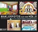 Maklerfotos aus der Hölle: Die schlimmsten Immobilienfotos der Welt (Taschenbücher)