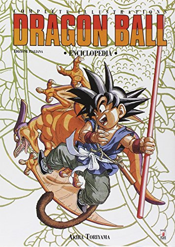 Dragon Ball. Complete illustartions. Enciclopedia. Ediz. italiana