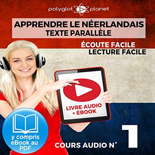 Apprendre le Néerlandais - Écoute Facile - Lecture Facile - Texte Parallèle Cours Audio No. 1: Lire et Écouter des Livres en Néerlandais