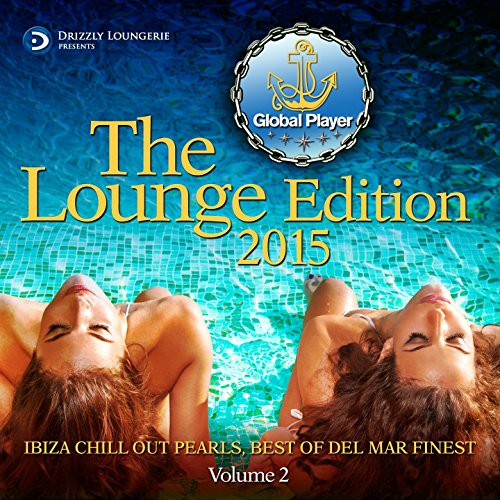 Global Player 2015, Lounge Edition, Vol. 2 (Ibiza Chill out Pearls, Best of Del Mar Finest)