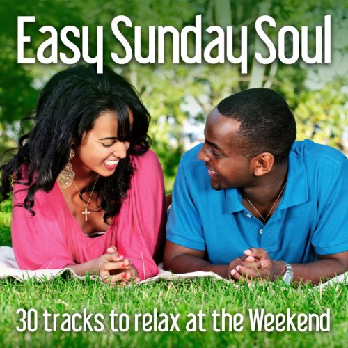 Easy Sunday Soul: 30 Tracks to...