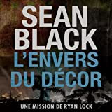 L'envers du decor: Une mission de Ryan Lock [Behind the Scenes: A Ryan Lock Mission]