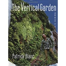 The Vertical Garden: From Nature to the City: In Nature and the City