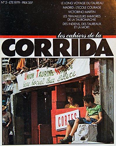 Les Cahiers de la corrida n° 2 été 1979 : Le long voyage du taureau, Madrid : L'école courage, Victorino Martin, Les travailleurs immigrés de la tauromachie, Des indiens, des taureaux et la mort