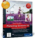 Photoshop Elements 10: Schritt für Schritt zum perfekten Foto (Galileo Design)