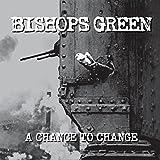 Songtexte von Bishops Green - A Chance to Change