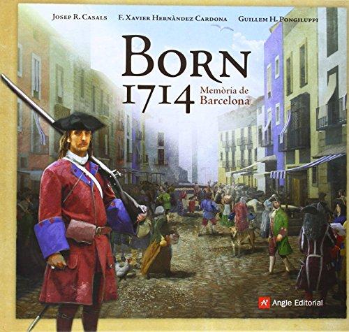 Born 1714 : Memòria de Barcelona por Guillem Hernàndez Pongiluppi, F. X. Hernández