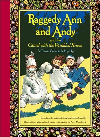 Raggedy Ann and Andy and the Camel with the Wrinkled Knees (Classic Collectible Pop-Up) by Johnny Gruelle (1-Nov-2003) Hardcover