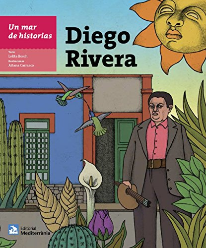 Un mar de historias: Diego Rivera por Lolita Bosch