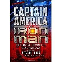 Captain America vs Iron Man: Freedom, Security, Psychology