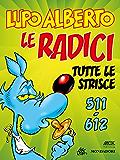 Lupo Alberto. n.6 (Mondadori): Le radici. Tutte le strisce da 511 a 612