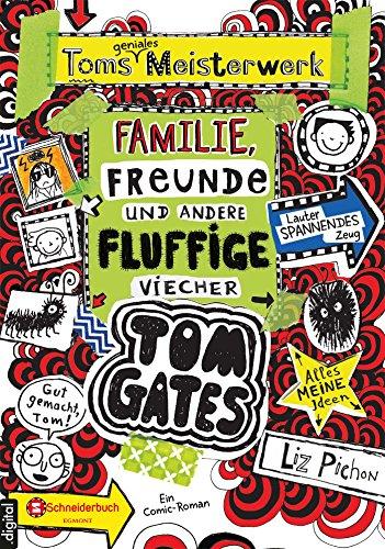 Tom Gates, Band 12: Toms geniales Meisterwerk (Familie, Freunde und andere fluffige Viecher) (German Edition)