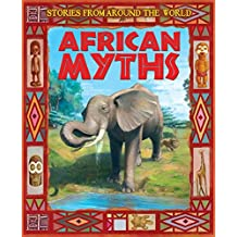 African Myths (Stories From Around  the World)