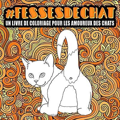Fesses de chat : un livre de coloriage pour les amoureux des chats