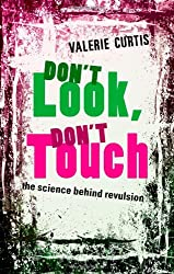 Don't Look, Don't Touch: The science behind revulsion