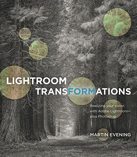 Lightroom Transformations: Realizing Your Vision with Adobe Lightroom Plus Photoshop (Software Foto Plus)