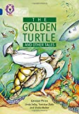 The Golden Turtle and Other Tales: Band 16/Sapphire (Collins Big Cat)
