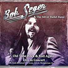 Old Time Rock & Roll Again by BOB & SILVER BULLET BAND SEGER