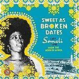 Sweet As Broken Dates: Lost Somali Tapes -