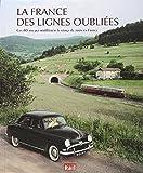 La France des lignes oubliées : Ces 80 ans qui modifièrent le visage du train en France