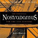 The Essential Nostradamus for the 21st Century: Prophecies for the Next 100 Years by John Hogue (2002-08-01)