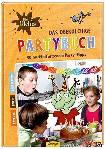 Das oberolchige Partybuch. 30 muffelfurzcoole Party-Tipps