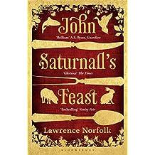 John Saturnall's Feast by Lawrence Norfolk (2013-05-09)