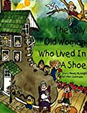 The Jolly Old Woman Who Lived in a Shoe (English Edition)