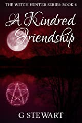 A Kindred Friendship (The Witch Hunter Series: Book 4). A Horror Novelette Kindle Edition