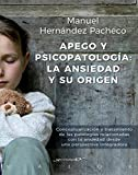 Apego y psicopatología: la ansiedad y su origen. Conceptualización y tratamiento de las patologías relacionadas con la ansiedad desde una perspectiva integradora (Serendipity Maior)