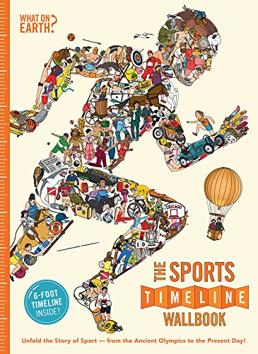The Sports Timeline Wallbook: Unfold the Story of Sport -- From the Ancient Olympics to the Present Day!
