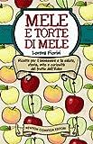 Scarica Libro Mele e torte di mele Ricette per il benessere e la salute storia mito e curiosita del frutto dell Eden (PDF,EPUB,MOBI) Online Italiano Gratis