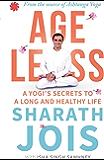 Ageless: A Yogi's Secrets To A Long And Healthy Life