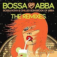 Bossa Loves Abba: The Remixes