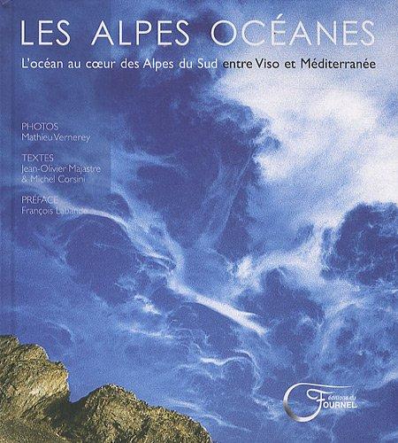 Les Alpes ocanes : L'ocan au coeur des Alpes du sud entre Viso et Mditerrane