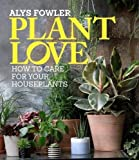 Plant Love: How to choose and care for your houseplants