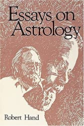 Essays on Astrology by Robert Hand (1997-01-06)