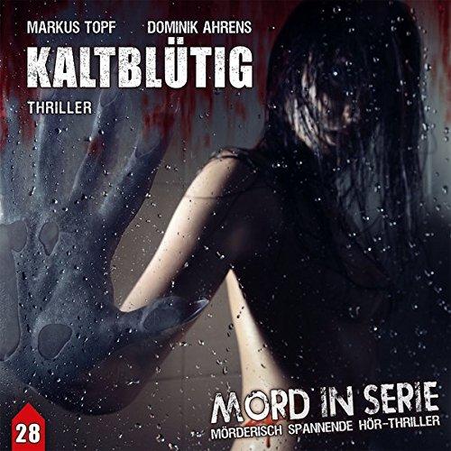 Mord in Serie (28) Kaltblütig - Contendo Media 2017
