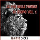Scarica Libro Le piu belle favole di Esopo 1 (PDF,EPUB,MOBI) Online Italiano Gratis