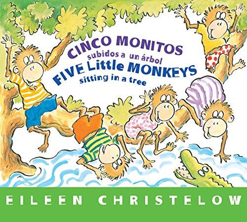 Cinco Monitos Subidos a Un Árbol / Five Little Monkeys Sitting in a Tree: (formerly Titled En Un Árbol Están Los Cinco Monitos) por Eileen Christelow