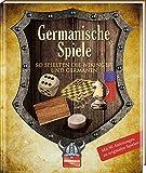 Germanische Spiele: So spielten die Wikinger und Germanen - Gisela Muhr
