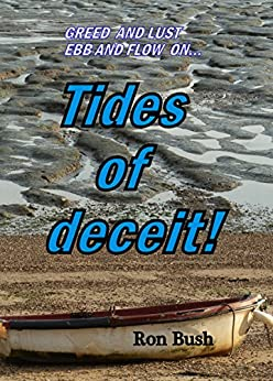 Tides of deceit!: Greed and lust ebb and flow on... by [Bush, Ron]
