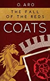 Coats: The Fall of the Reds (Coats series Book 2)