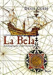 La Bela. Autobiographie d'une caravelle