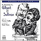 Gilbert and Sullivan: An Introduction to the Operettas (Opera Explained)