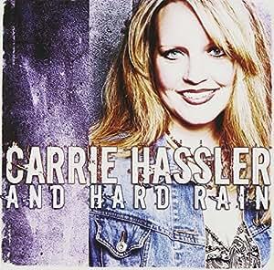 Carrie Hassler & Hard Rain