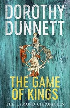 The Game Of Kings: The Lymond Chronicles Book One par [Dunnett, Dorothy]